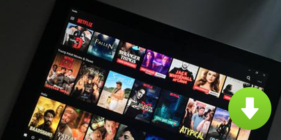 Netflix Video Downloader for Windows - Download Movies and
